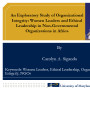 Exploratory study of organizational integrity: Women leaders and ethical leadership in...