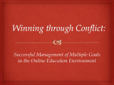 Winning through conflict: Successful management of multiple goals in the online education...
