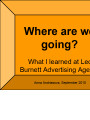 Where are we going?: What I learned at Leo Burnett Advertising Agency
