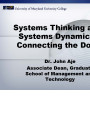 Systems thinking and systems dynamics: Connecting the dots